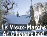 Histoire et patrimoine du Vieux-Marché (Côtes d'Armor)