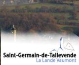 Histoire et patrimoine de Saint Germain de Tallevende La Lande Vaumont (Calvados)